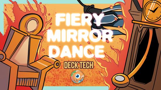 Image for Instant Deck Tech: Fiery Mirror Dance (Standard)