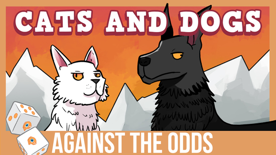 preview image for Against the Odds: Cats & Dogs (Standard)