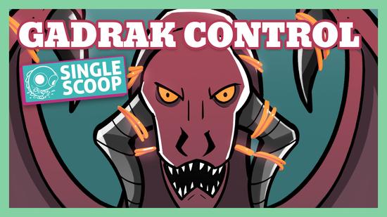 Image for Single Scoop: Gadrak Control (Standard, Magic Arena)