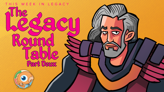 Image for This Week in Legacy: The Legacy Round Table, Part Deux