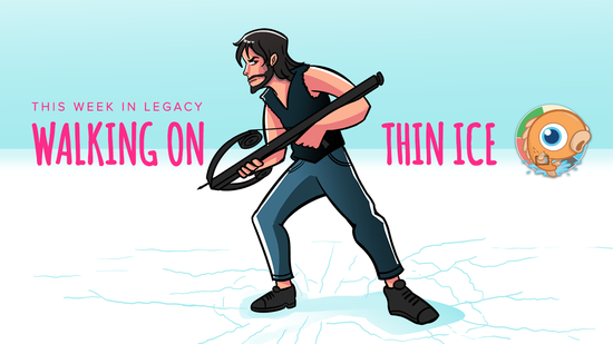 Image for This Week in Legacy: Walking on Thin Ice