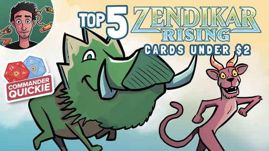 Image for Top 5 Zendikar Rising Cards Under $2 | Commander Quickie