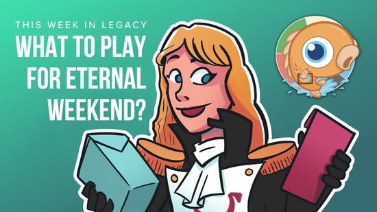 Image for This Week in Legacy: What to Play for Eternal Weekend?
