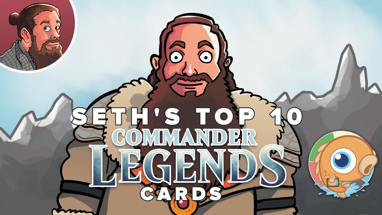Image for Seth's Top 10 Commander Legends Cards