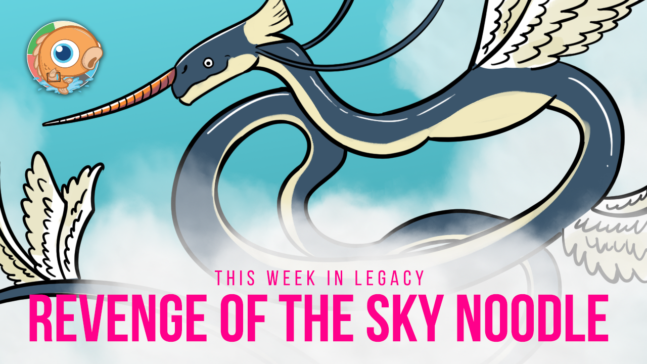 Image for This Week in Legacy: Revenge of the Sky Noodle