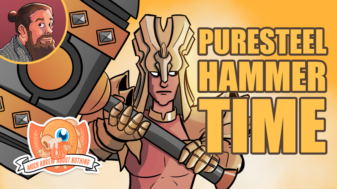 Image for Much Abrew: Puresteel Hammer Time