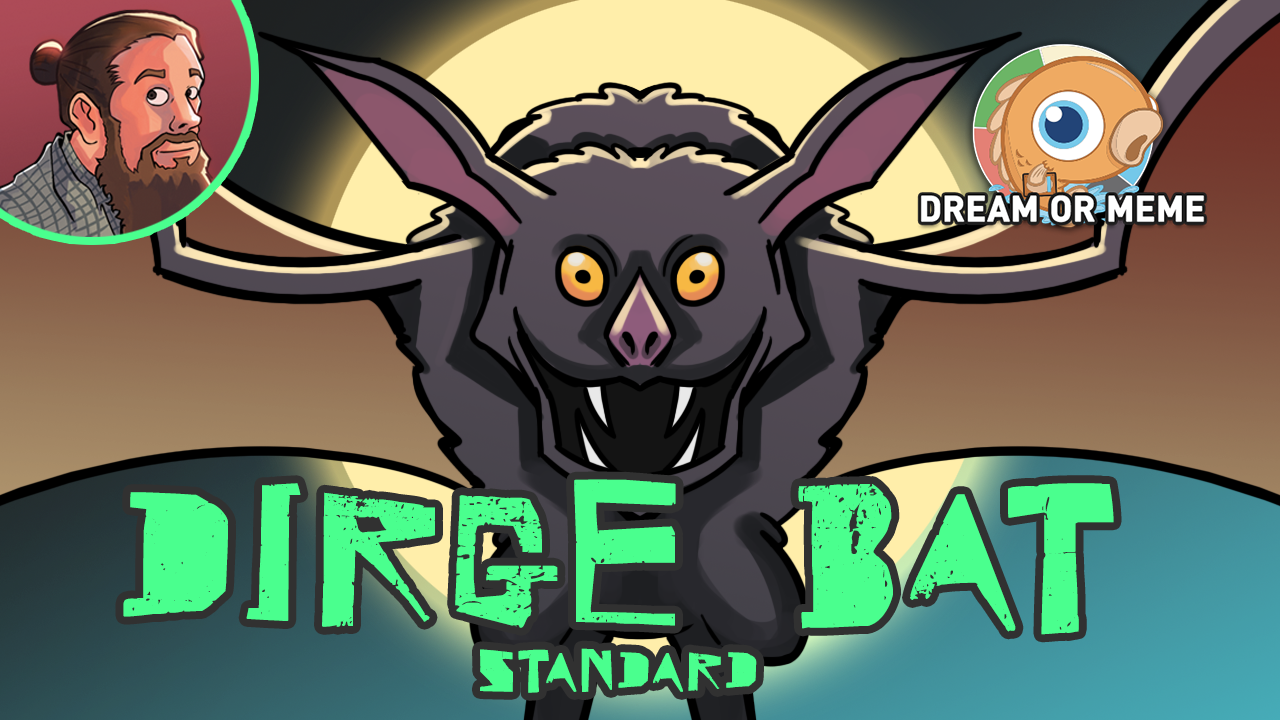 Image for Meme or Dream? The Most Ambitious Dirge Bat Ever (Standard)