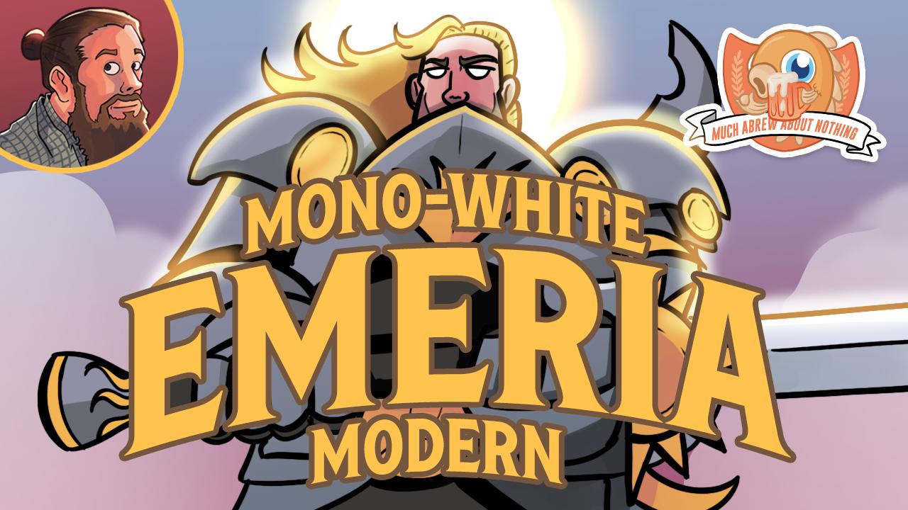 Image for Much Abrew: Mono-White Emeria (Modern)