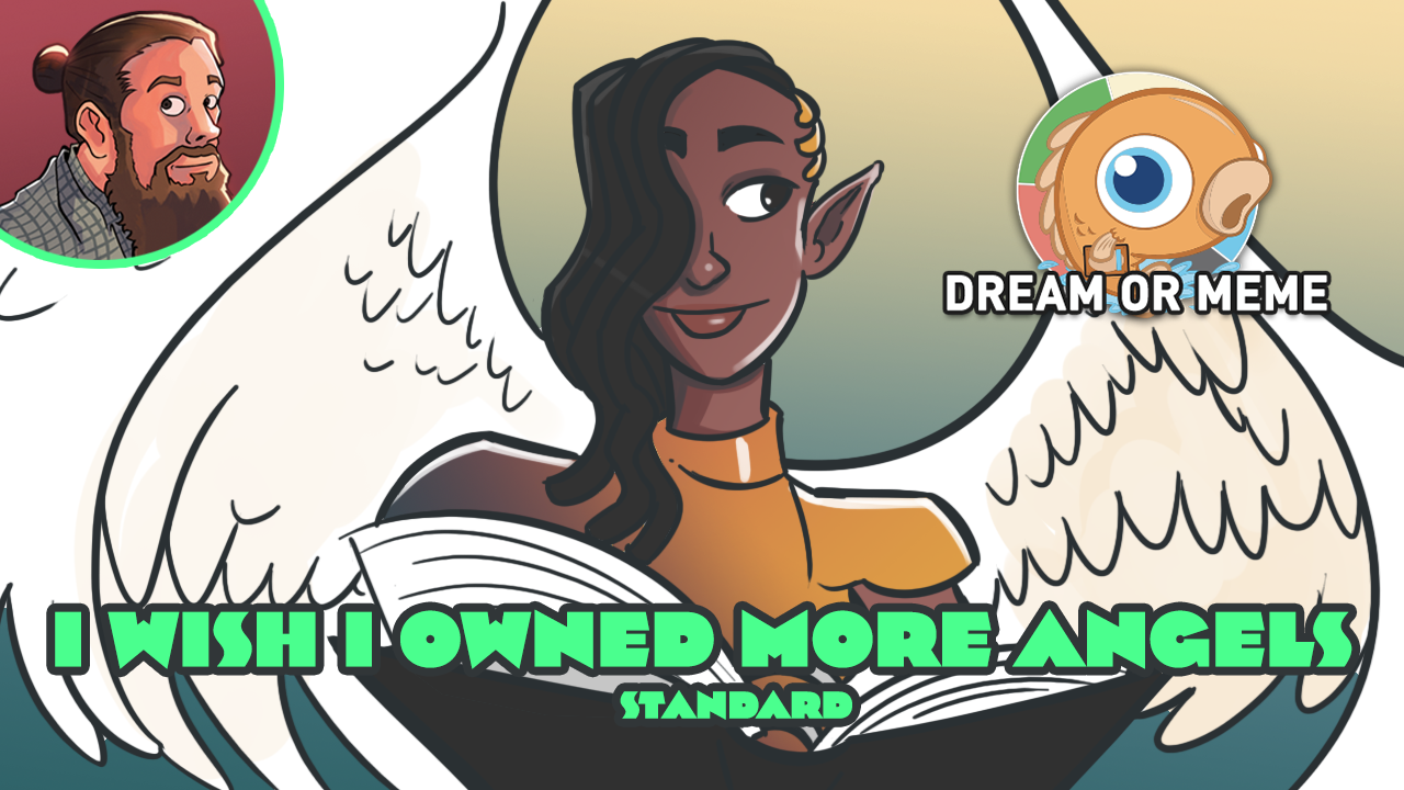 """Image for Meme or Dream? """"I Wish I Owned More Angels"""" (Standard)"""
