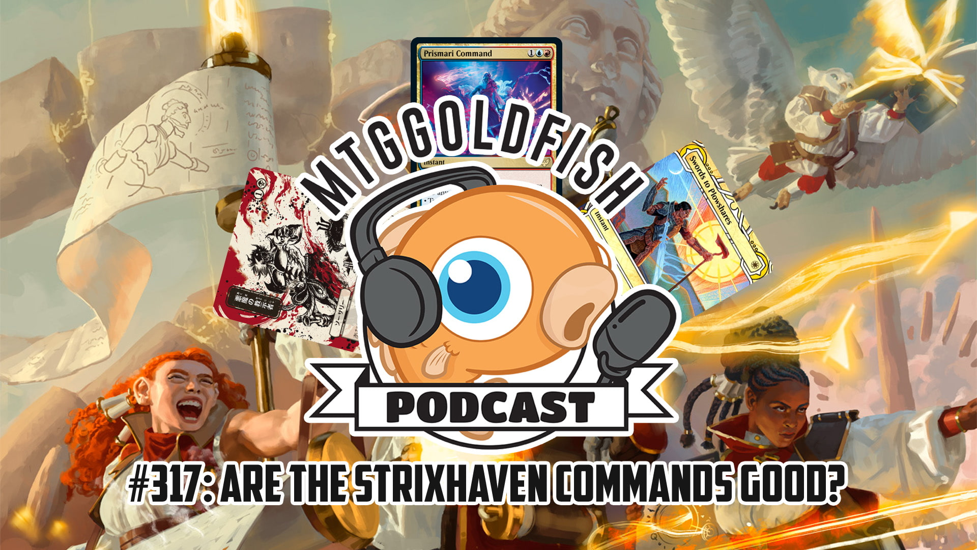 Image for Podcast 317: Are Strixhaven Commands Good?