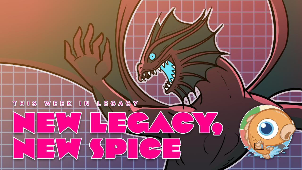 Image for This Week in Legacy: New Legacy, New Spice