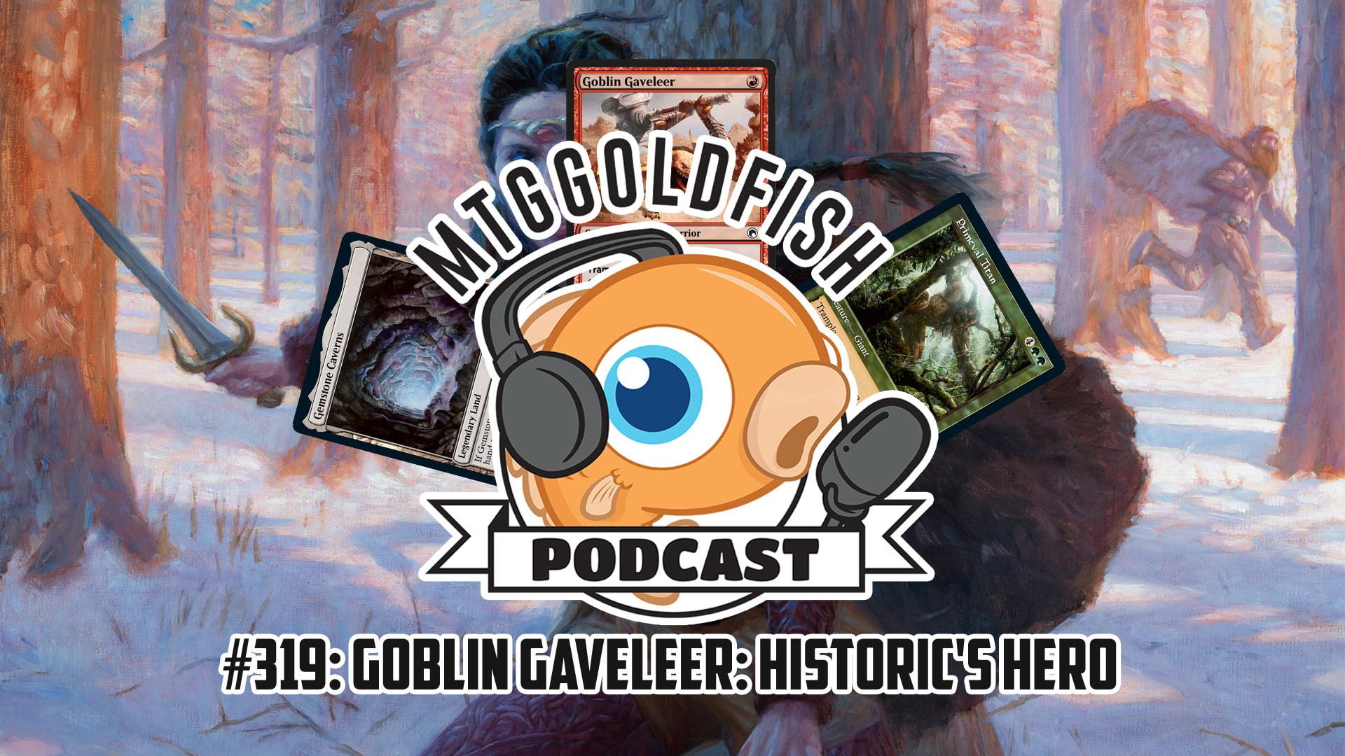 Image for Podcast 319: Goblin Gaveleer: Historic's Hero
