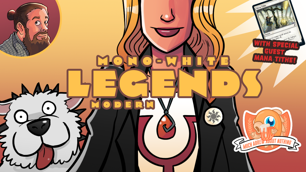 Image for Much Abrew: Mono-White Legends (w/ special guest Mana Tithe) | Modern