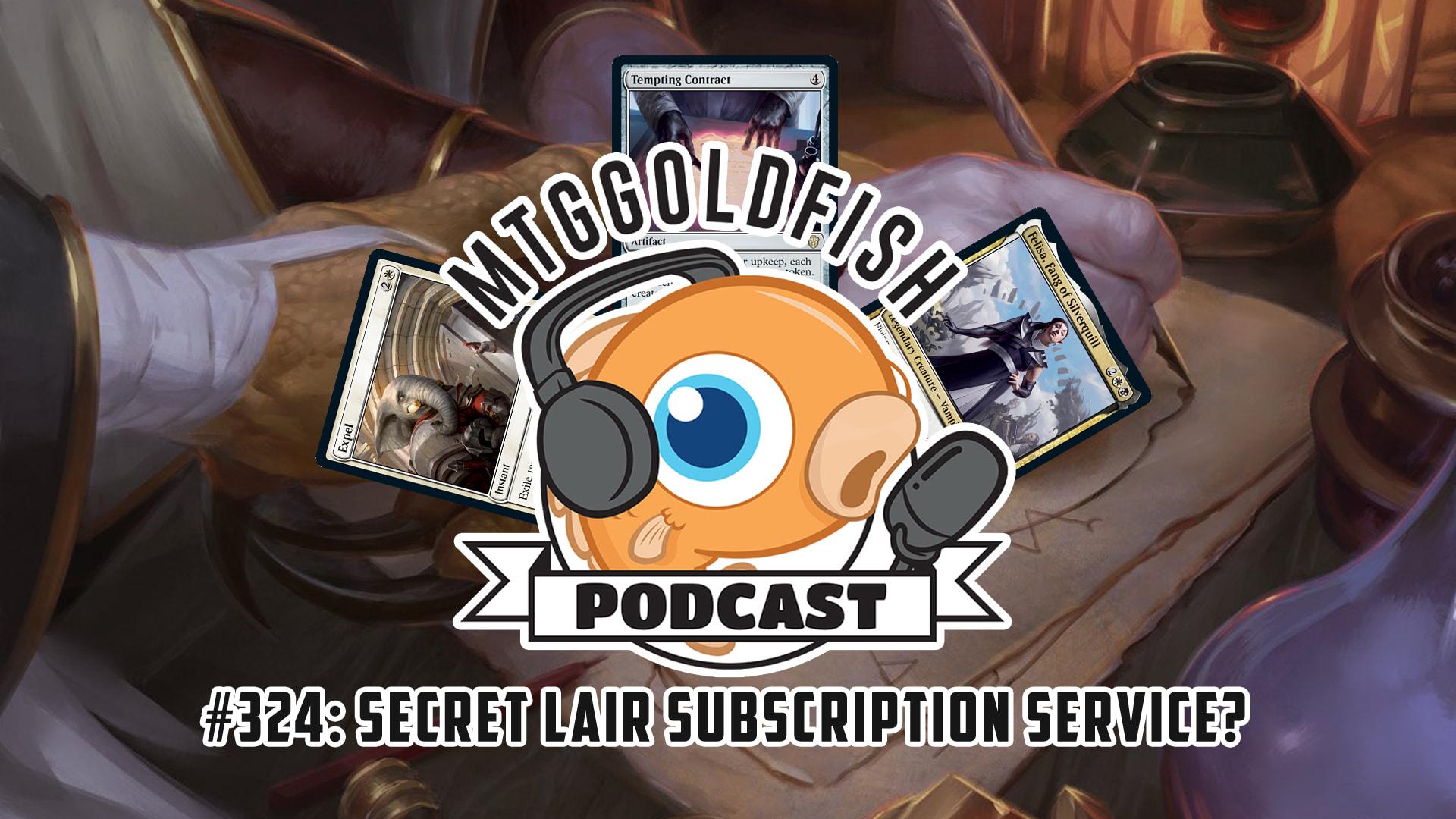 Image for Podcast 324: Secret Lair Subscription Service?