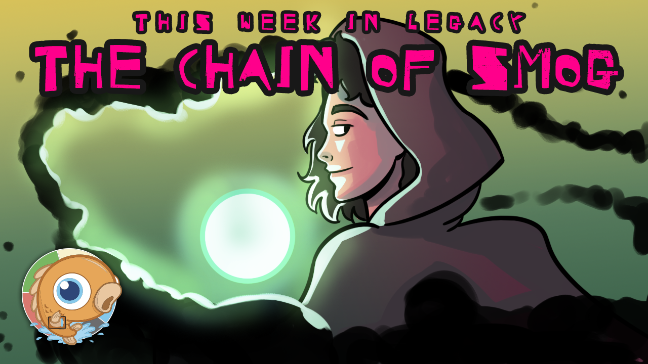 Image for This Week in Legacy: The Chain of Smog