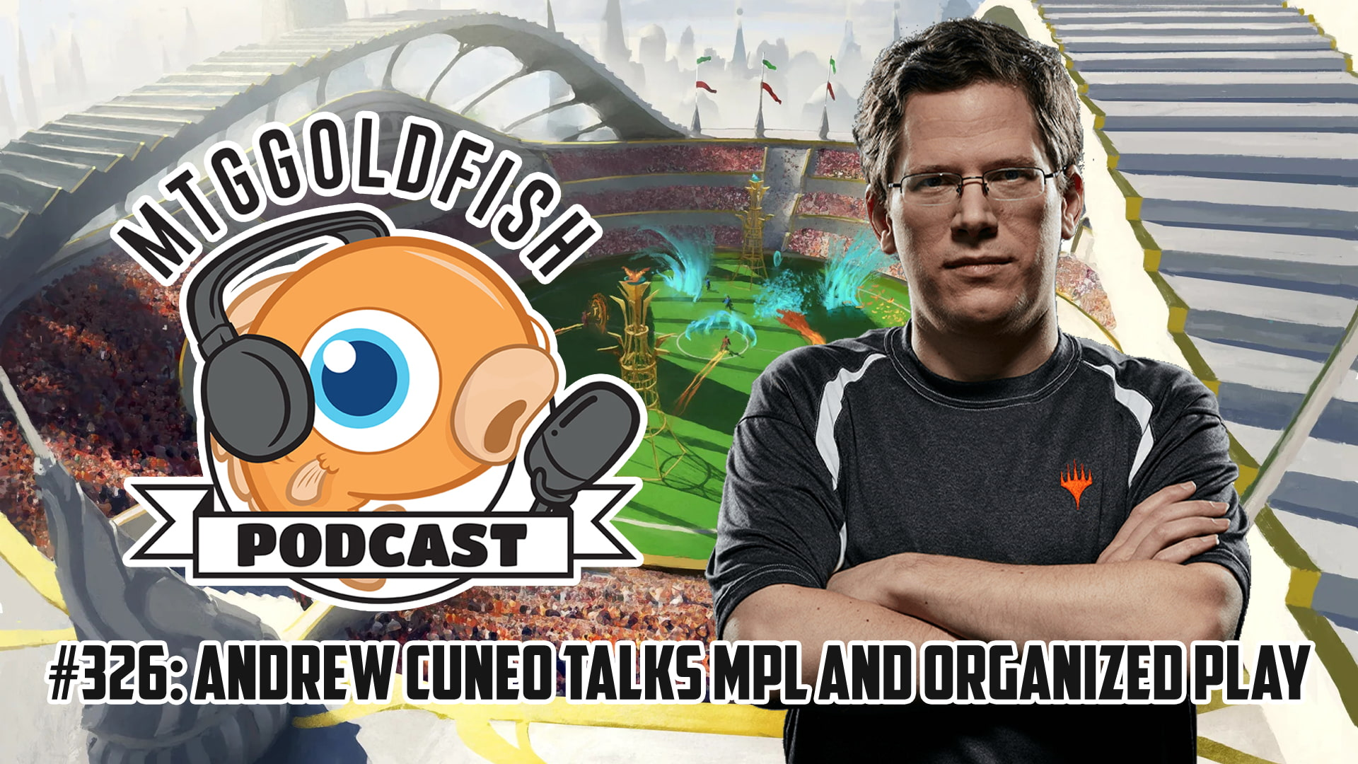 Image for Podcast 326: Andrew Cuneo Talks MPL and Organized Play