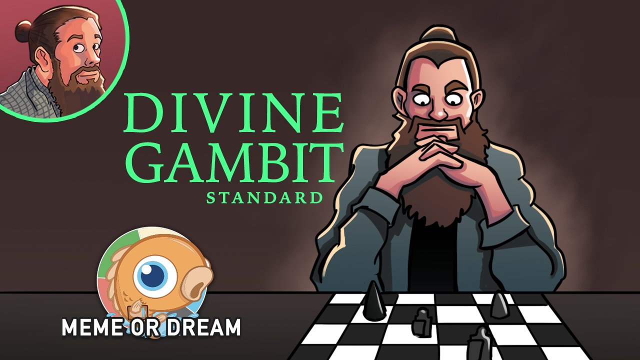 Image for Meme or Dream? Divine Gambit (Standard)