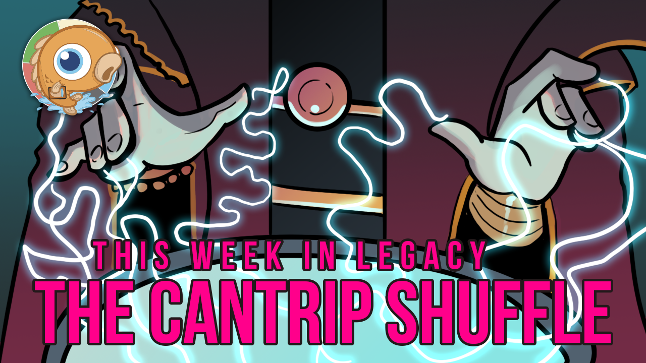 Image for This Week in Legacy: The Cantrip Shuffle