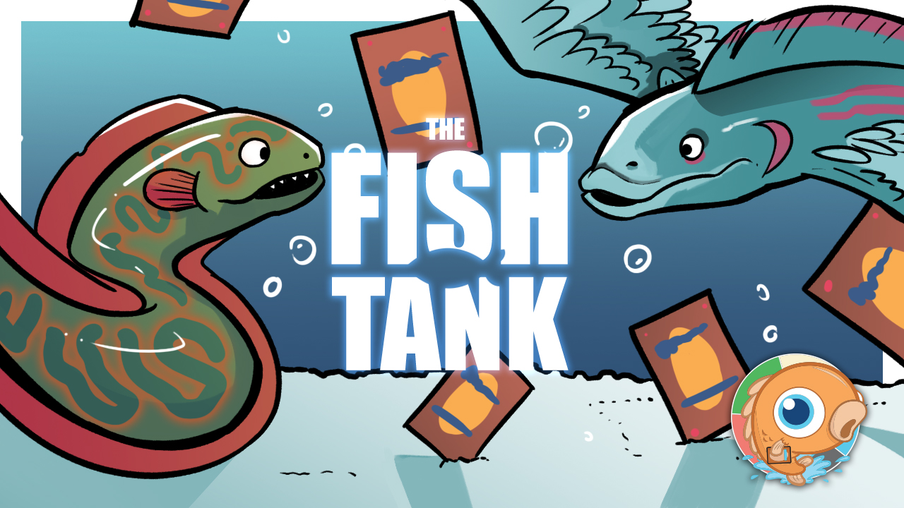 Image for The Fish Tank: Dragon's Approach Edition (May 2-8, 2021)