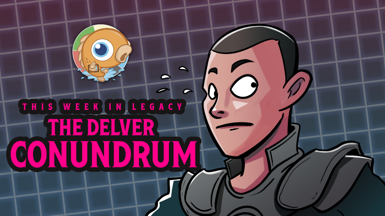 Image for This Week in Legacy: The Delver Conundrum