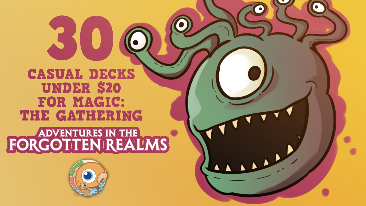 Image for Thirty Casual Decks under $20 for Magic: the Gathering Adventures in the Forgotten Realms Standard