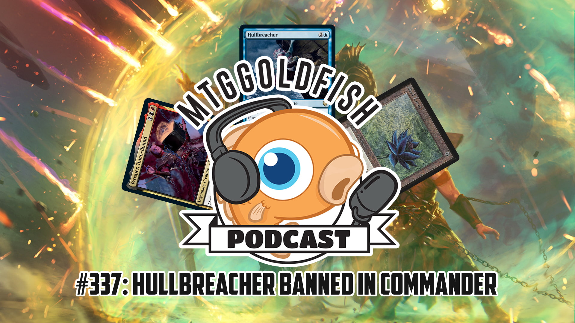 Image for Podcast 337: Hullbreacher Banned in Commander