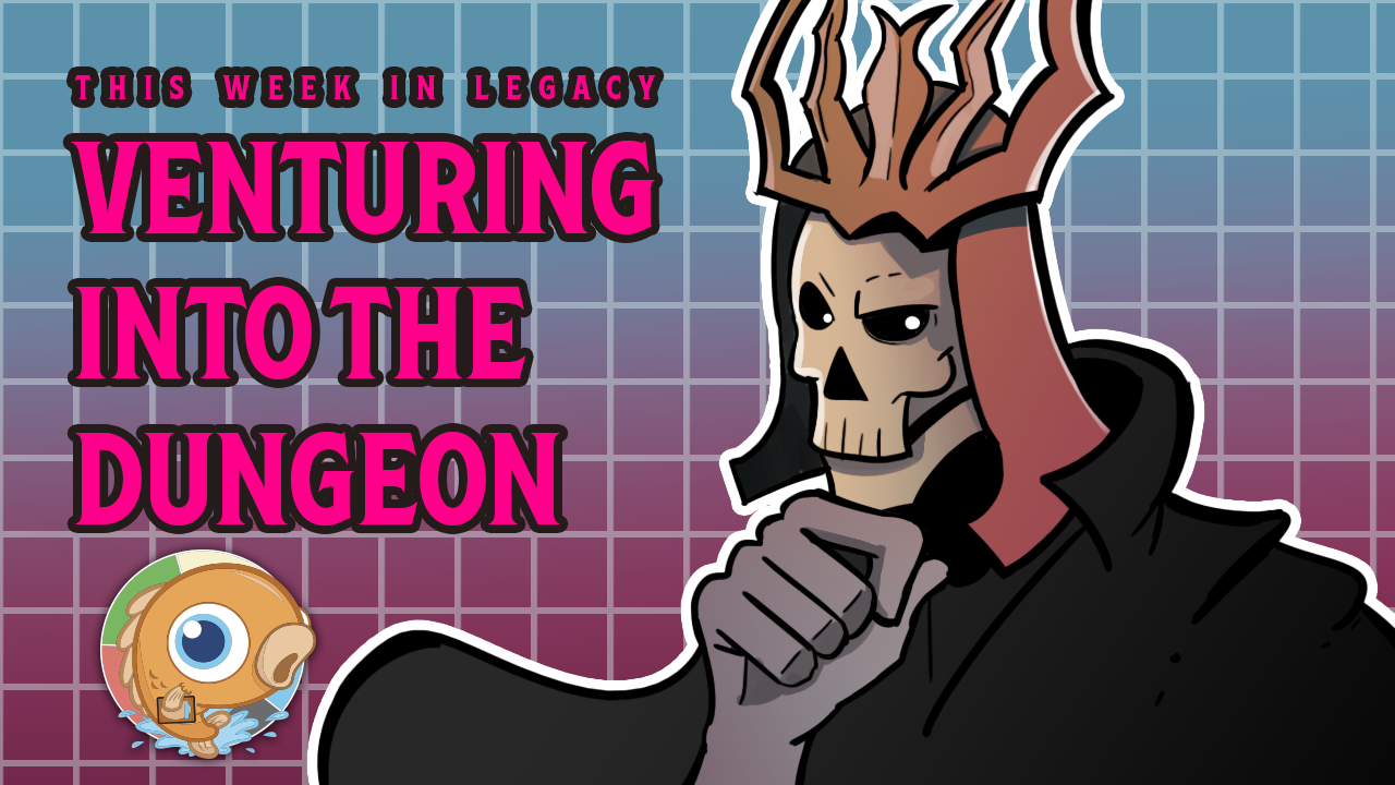 Image for This Week in Legacy: Venturing into the Dungeon