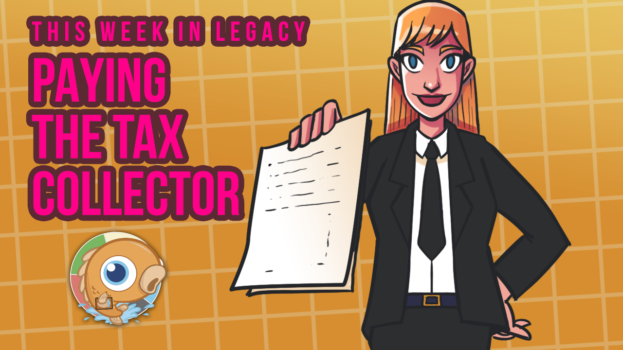 Image for This Week in Legacy: Paying the Tax Collector