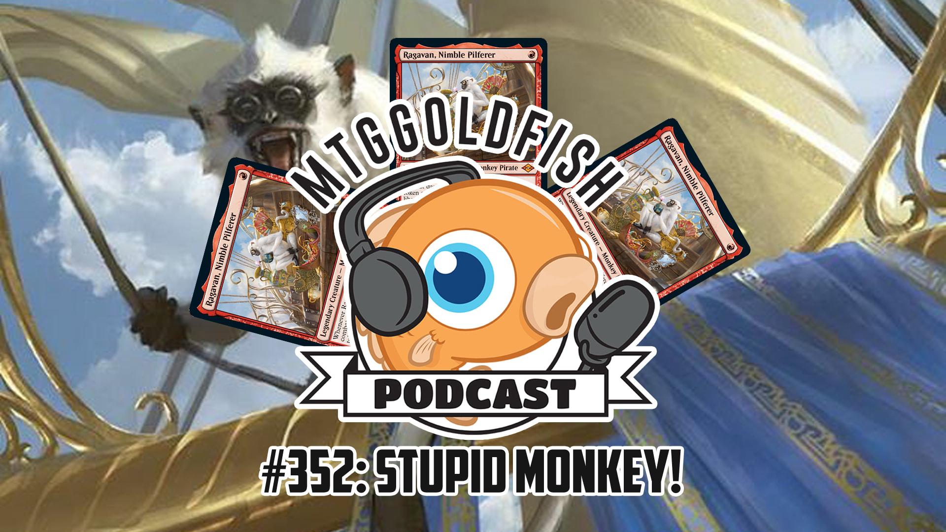 Image for Podcast 352: Stupid Monkey