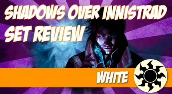 Image for Shadows over Innistrad Set Review (Part 2): White