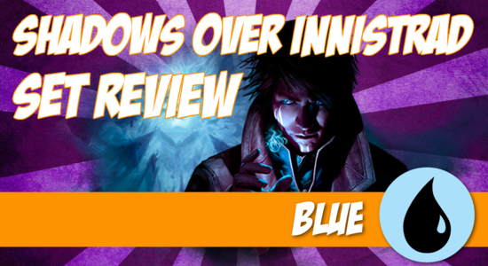 Image for Shadows Over Innistrad Set Review (Part 3): Blue