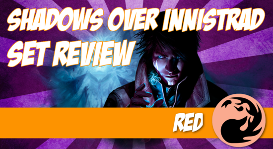 Image for Shadows Over Innistrad Set Review (Part 5): Red