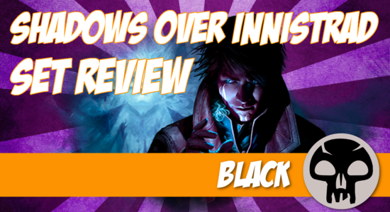 Image for Shadows Over Innistrad Set Review (Part 4): Black