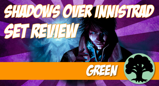 Image for Shadows Over Innistrad Set Review (Part 6): Green